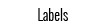 View our selection of Labels